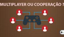 Cooperação ou Multiplayer!!! Você sabe a diferença?